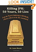 Killing JFK: 50 Years, 50 Lies: From the Warren Commission to Bill O'Reilly, A History of Deceit in the Kennedy Assassination