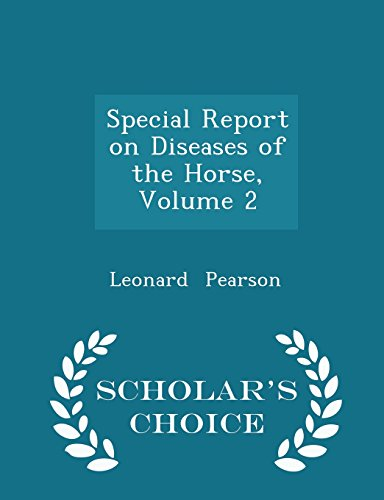 Special Report on Diseases of the Horse, Volume 2 - Scholar's Choice Edition