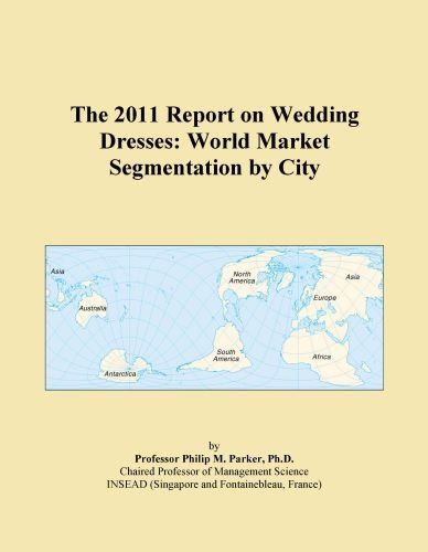 The 2011 Report on Wedding Dresses: World Market