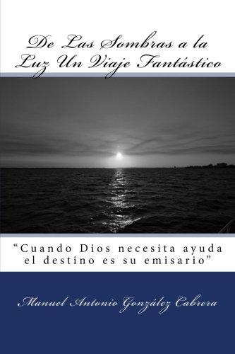 De Las Sombras a la Luz Un Viaje Fantástico (Spanish Edition)