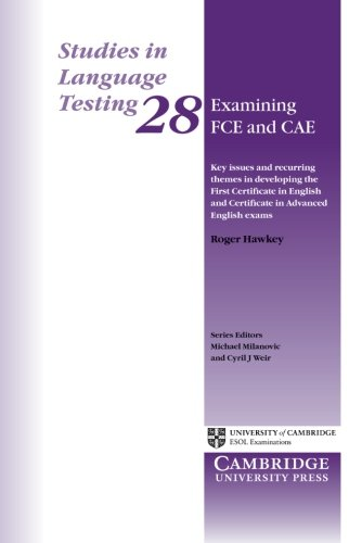 Examining FCE and CAE: Key Issues and Recurring Themes in Developing the First Certificate in English and Certificate in