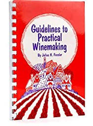 E.C. Kraus Guidelines To Practical Winemaking