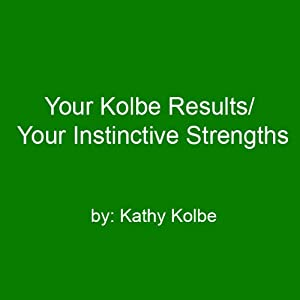 Your Kolbe Result/Your Instinctive Strengths | [Kathy Kolbe]