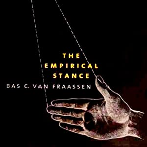 The Empirical Stance: The Terry Lectures Series | [Bas C. van Fraassen]