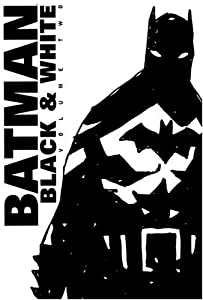 Batman: Black and White, Vol. 2 by Paul Dini, Warren Ellis, Chris Claremont and Brian Azzarello