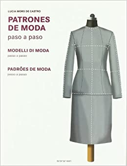 Patrones de moda paso a paso: Lucia Mors de Castro: 9783836517225