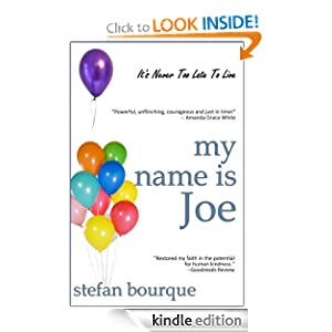 Free Kindle Book: My Name Is Joe, by Stefan Bourque