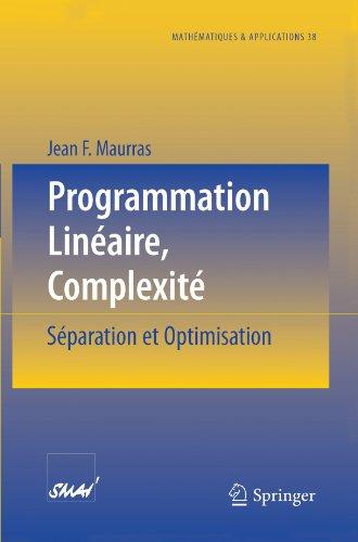 Programmation Linéaire, Complexité: Séparation et Optimisation (Mathématiques et Applications) (French Edition)