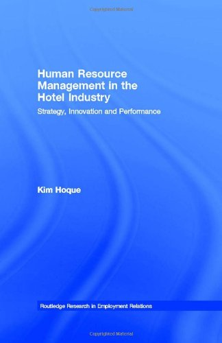 Human Resource Management in the Hotel Industry: Strategy, Innovation and Performance (Routledge Research in Employment Relations)