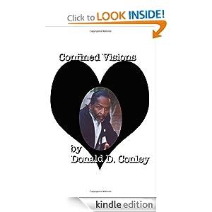 Confined Visions Donald D. Conley Sr.
