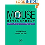 Mouse Development: Patterning, Morphogenesis, and Organogenesis