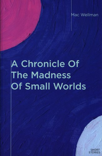 A Chronicle Of The Madness Of Small Worlds