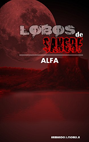 Lobos de sangre: Alfa