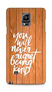 AMEZ you will never regret being kind Back Cover For Samsung Galaxy Note 4