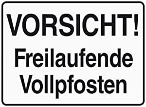 blechschild 10x15 cm vorsicht freilaufende vollpfosten spruch spr che sign. Black Bedroom Furniture Sets. Home Design Ideas