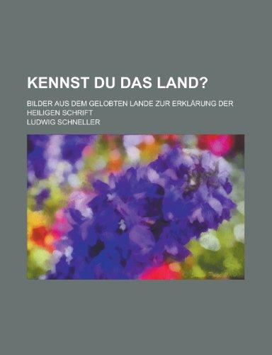 Kennst Du Das Land?; Bilder Aus Dem Gelobten Lande Zur Erklarung Der Heiligen Schrift, Buch