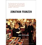 How to Be Alone: Essays (0006394337) by Franzen, Jonathan