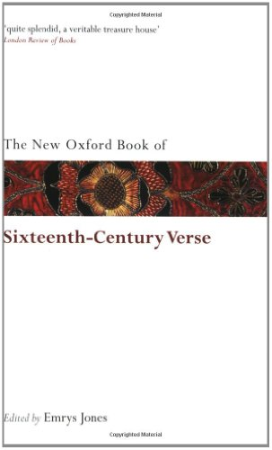 The New Oxford Book of Sixteenth-Century Verse (Oxford Books of Prose & Verse)