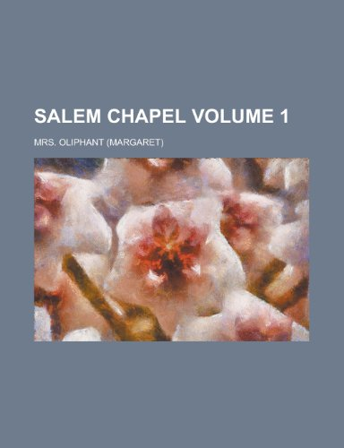 Salem Chapel (Volume 1)