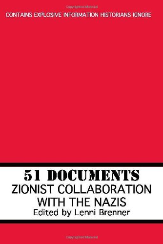 51 Documents: Zionist Collaboration With the Nazis: Lenni Brenner: 9781569802359: Amazon.com: Books