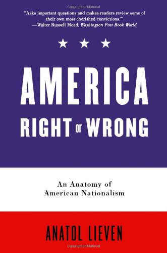 America Right or Wrong: An Anatomy of American Nationalism