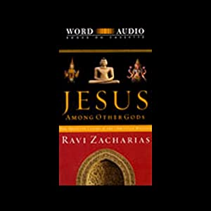 Jesus Among Other Gods | [Ravi Zacharias]