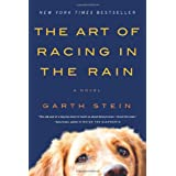 The Art of Racing in the Rain: A Novel ~ Garth Stein