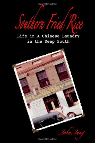 Southern Fried Rice: Life in A Chinese Laundry in the...