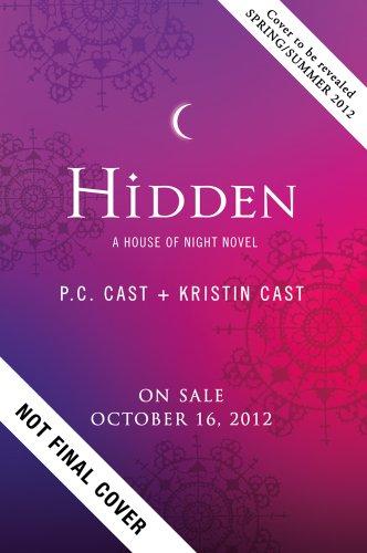 Hidden (House of Night), P. C. Cast, Kristin Cast