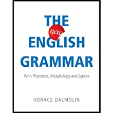 The New English Grammar: With Phonetics, Morphology and Syntax (       ABRIDGED) by Horace Dalmolin Narrated by Josh Kilbourne