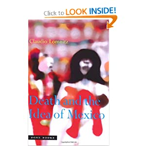 Death and the Idea of Mexico Claudio Lomnitz