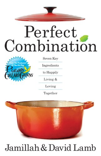 Perfect Combination: Seven Key Ingredients To Happily Living & Loving Together by Jamillah & David Lamb ebook deal