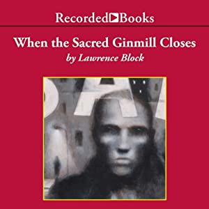 When the Sacred Ginmill Closes: A Matt Scudder Mystery | [Lawrence Block]