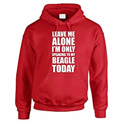 LEAVE ME ALONE I'M ONLY SPEAKING TO MY BEAGLE TODAY - Dog / Gift / Novelty Themed Men's Hoody / Hoodies