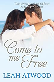 Come to Me Free: An Inspirational Romance Novel