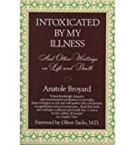 [ INTOXICATED BY MY ILLNESS ] By Broyard, Anatole ( Author) 1993 [ Paperback ]