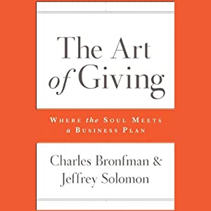 The Art of Giving: Where the Soul Meets a Business Plan | [Charles Bronfman, Jeffrey Solomon]