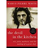 Marco Pierre White (THE DEVIL IN THE KITCHEN: SEX, PAIN, MADNESS, AND THE MAKING OF A GREAT CHEF) BY White, Marco Pierre(Author)Paperback on (05 , 2008)