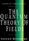 img - for The Quantum Theory of Fields, Volume 3: Supersymmetry book / textbook / text book