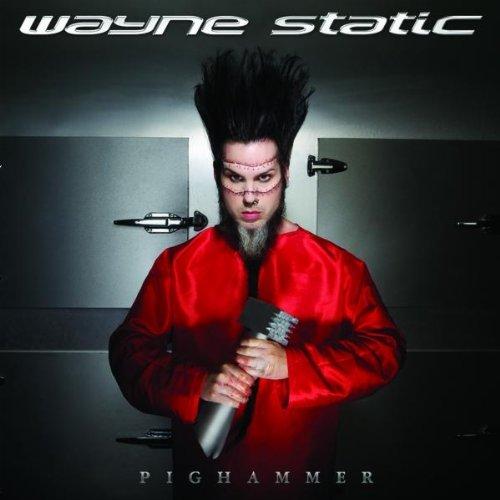 Wayne Static – Pighammer (2011) [FLAC]