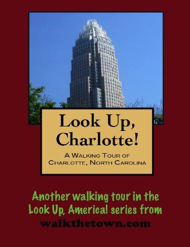 A Walking Tour of Charlotte, North Carolina (Look Up, America!)