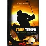 TOUR TEMPO. El gran secreto del golf finalmente revelado (Libro+CD) (Deporte (paidotribo))