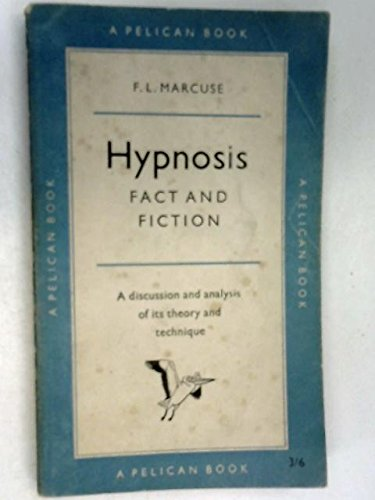 Hypnosis : Fact and Fiction by F. L. Marcuse (1959, UK- A ...