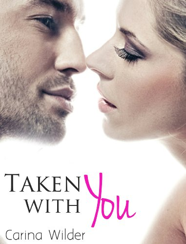 Carina Wilder - Taken With You (A BBW Billionaire Romance) (Billionaires and Curves)