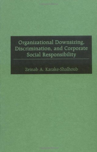 Organizational Downsizing, Discrimination, and Corporate Social Responsibility