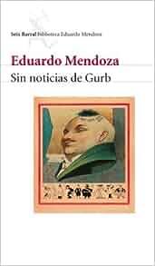 Sin noticias de Gurb (Spanish Edition) 1st (first) Edition by Mendoza