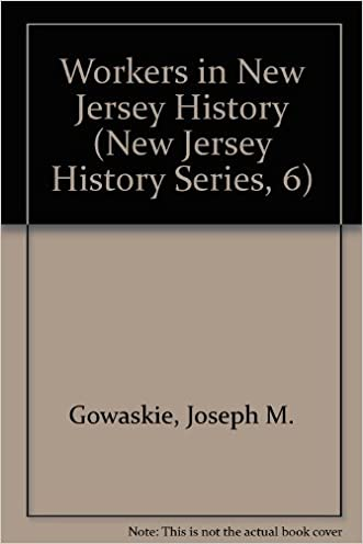 Workers in New Jersey History (New Jersey History Series, 6)