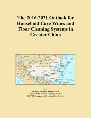 the-2016-2021-outlook-for-household-care-wipes-and-floor-cleaning-systems-in-greater-china