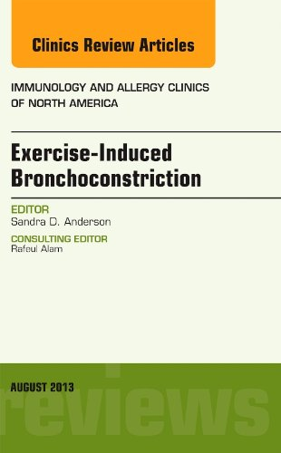 Exercise-Induced Bronchoconstriction, An Issue of Immunology and Allergy Clinics, 1e (The Clinics: Internal Medicine)
