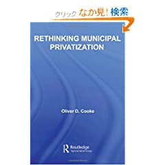 Rethinking Municipal Privatization (New Political Economy)